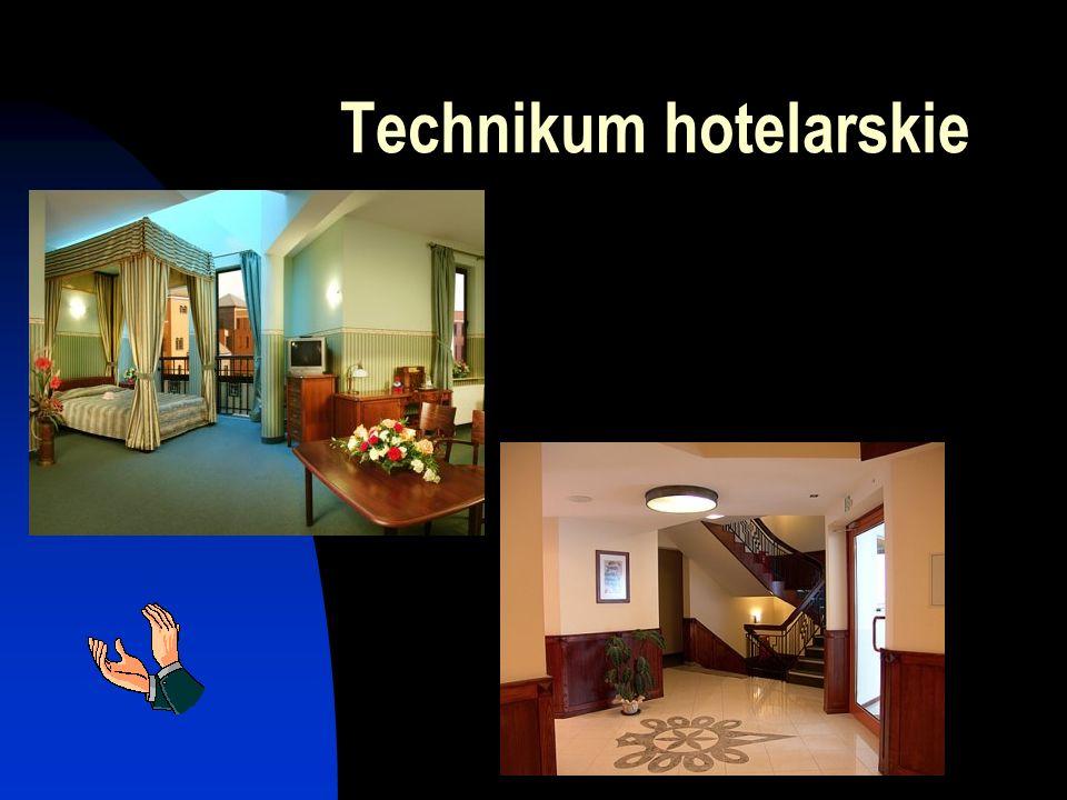 Technikum hotelarskie kształcenie zawodowe Obsługa konsumenta Organizacja pracy w hotelarstwie Obsługa informatyczna w hotelarstwie Ekonomia i prawo w hotelarstwie Język obcy zawodowy Marketing usług hotelarskich Zajęcia praktyczne