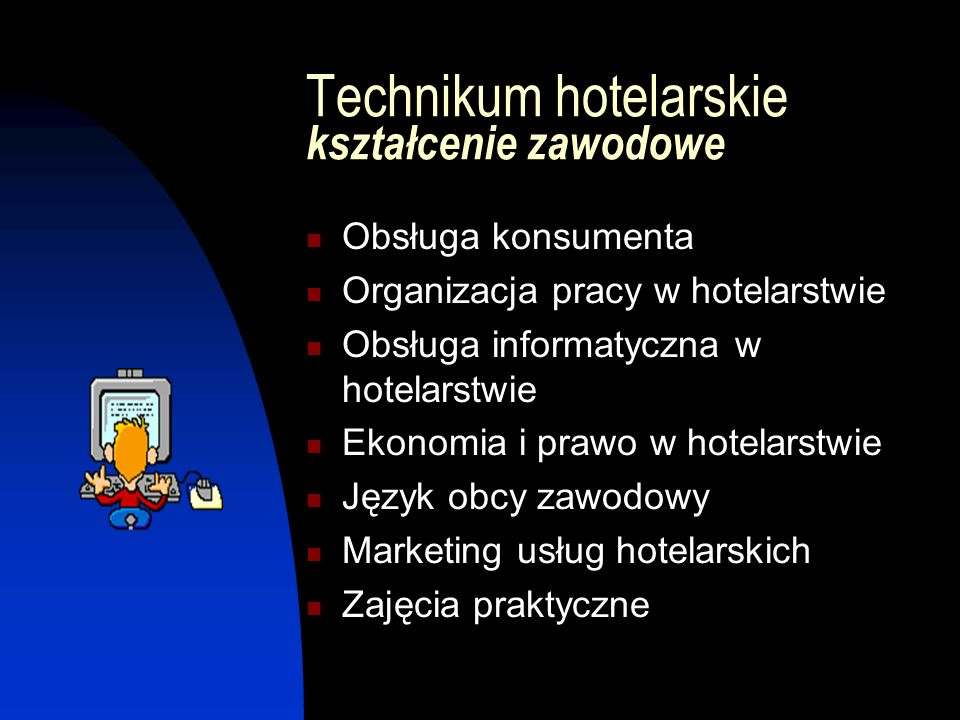 Technikum hotelarskie kształcenie zawodowe Obsługa konsumenta Organizacja pracy w hotelarstwie Obsługa informatyczna w hotelarstwie Ekonomia i prawo w