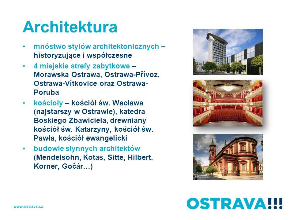 Architektura mnóstwo stylów architektonicznych – historyzujące i współczesne 4 miejskie strefy zabytkowe – Morawska Ostrawa, Ostrawa-Přívoz, Ostrawa-V