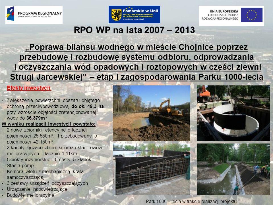 RPO WP na lata 2007 – 2013 Poprawa bilansu wodnego w mieście Chojnice poprzez przebudowę i rozbudowę systemu odbioru, odprowadzania i oczyszczania wód