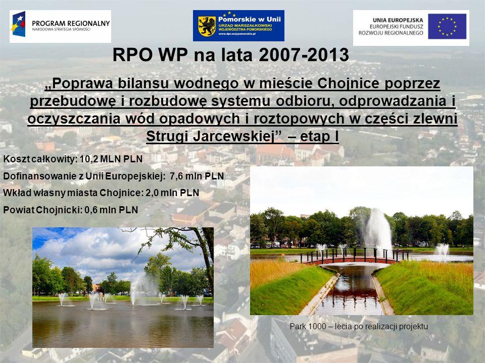 RPO WP na lata 2007-2013 Poprawa bilansu wodnego w mieście Chojnice poprzez przebudowę i rozbudowę systemu odbioru, odprowadzania i oczyszczania wód o