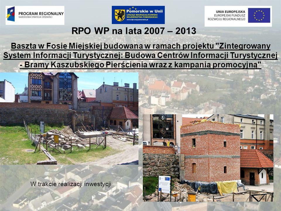 RPO WP na lata 2007 – 2013 Baszta w Fosie Miejskiej budowana w ramach projektu