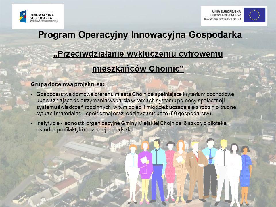 Przeciwdziałanie wykluczeniu cyfrowemu mieszkańców Chojnic Grupą docelową projektu są: -Gospodarstwa domowe z terenu miasta Chojnice spełniające kryte