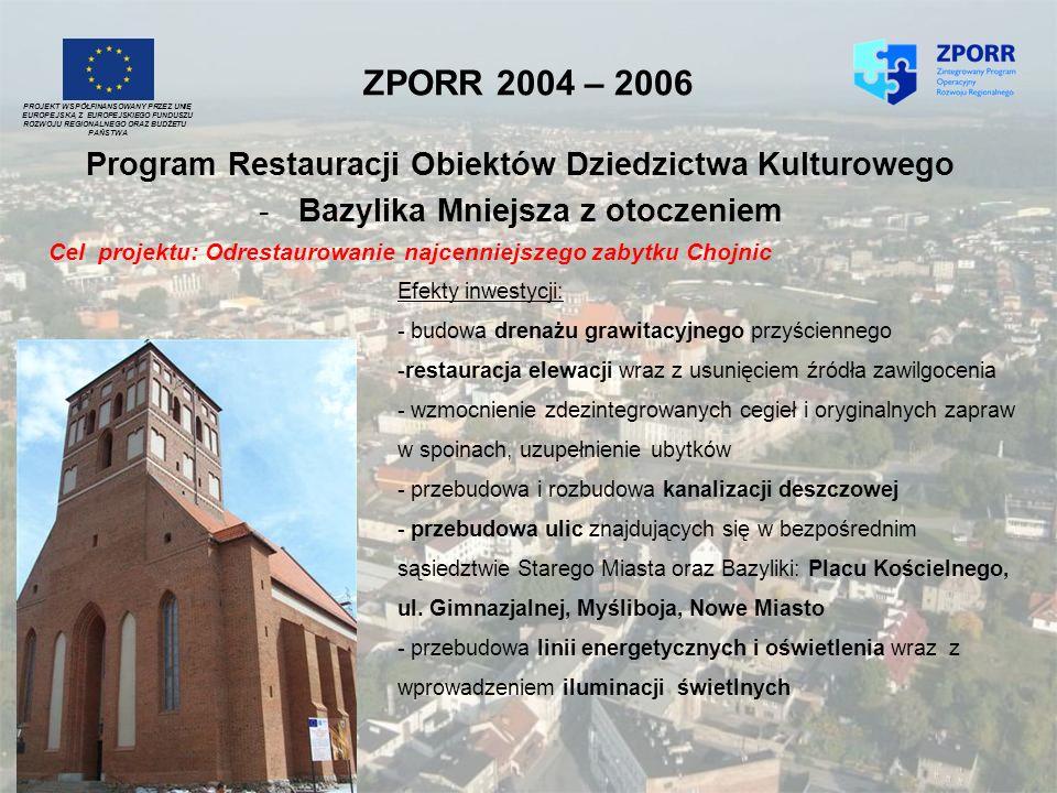 ZPORR 2004 – 2006 Program Restauracji Obiektów Dziedzictwa Kulturowego -Bazylika Mniejsza z otoczeniem PROJEKT WSPÓŁFINANSOWANY PRZEZ UNIĘ EUROPEJSKĄ