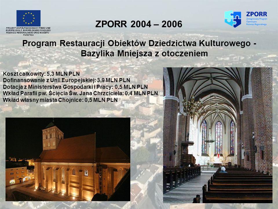ZPORR 2004 – 2006 Program Restauracji Obiektów Dziedzictwa Kulturowego - Bazylika Mniejsza z otoczeniem PROJEKT WSPÓŁFINANSOWANY PRZEZ UNIĘ EUROPEJSKĄ