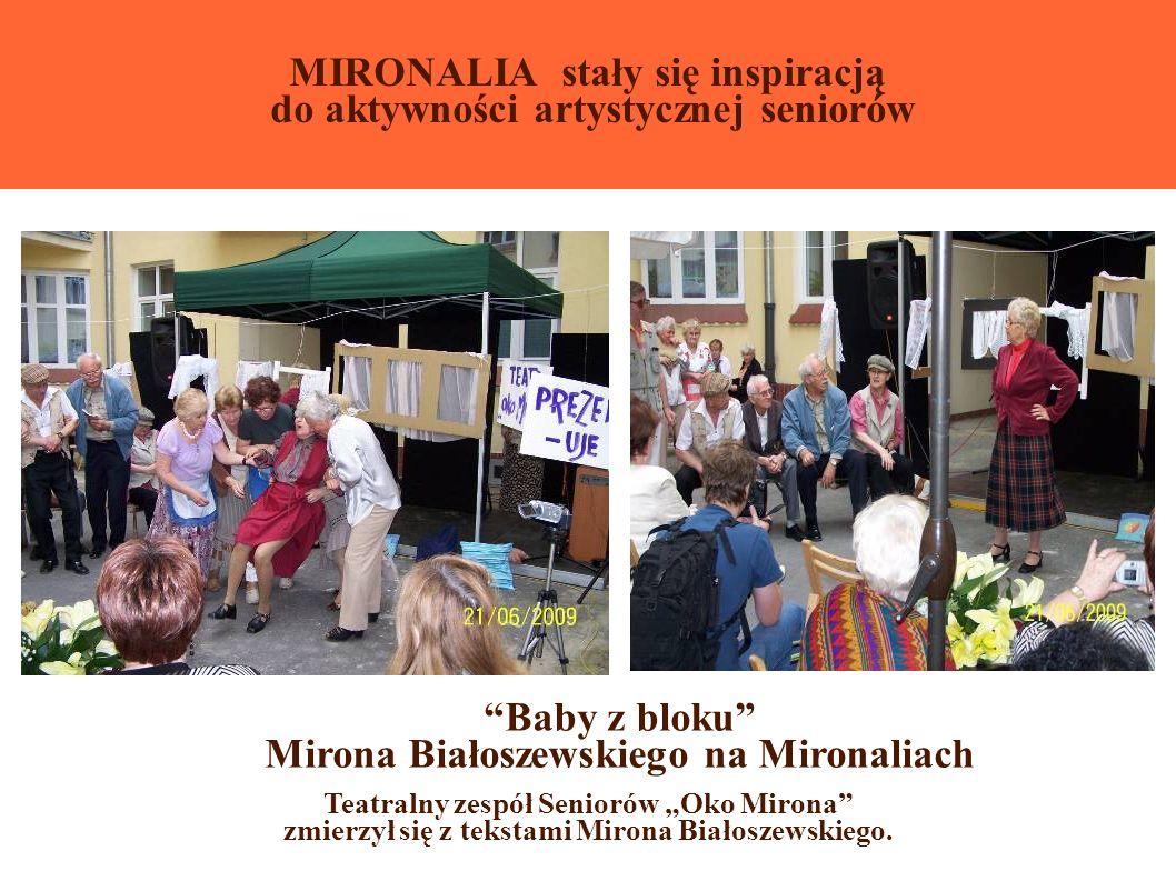 MIRONALIA stały się inspiracją do aktywności artystycznej seniorów Teatralny zespół Seniorów Oko Mirona zmierzył się z tekstami Mirona Białoszewskiego.