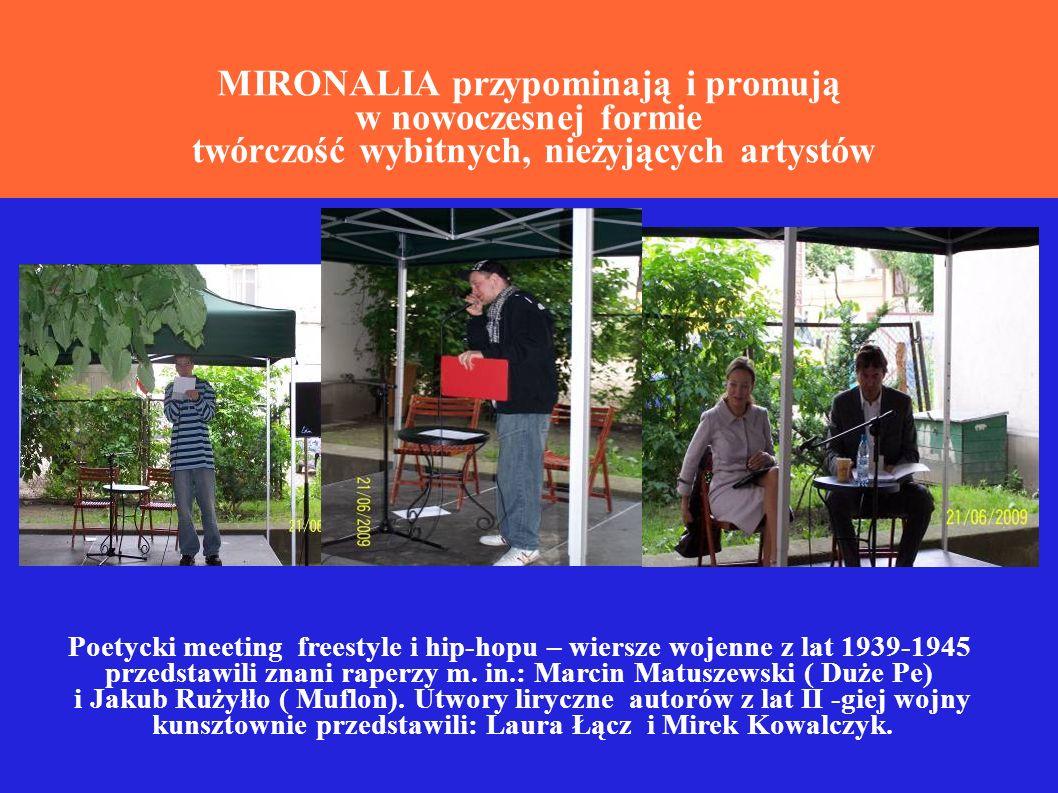 MIRONALIA przypominają i promują w nowoczesnej formie twórczość wybitnych, nieżyjących artystów Poetycki meeting freestyle i hip-hopu – wiersze wojenne z lat 1939-1945 przedstawili znani raperzy m.