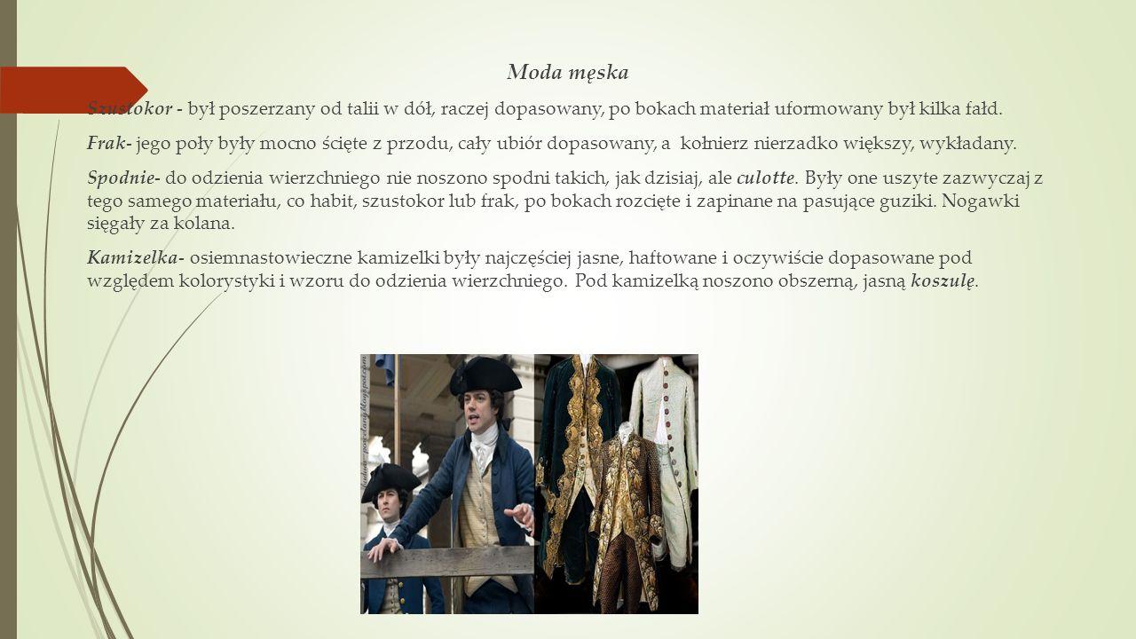 Moda męska Szustokor - był poszerzany od talii w dół, raczej dopasowany, po bokach materiał uformowany był kilka fałd. Frak- jego poły były mocno ścię