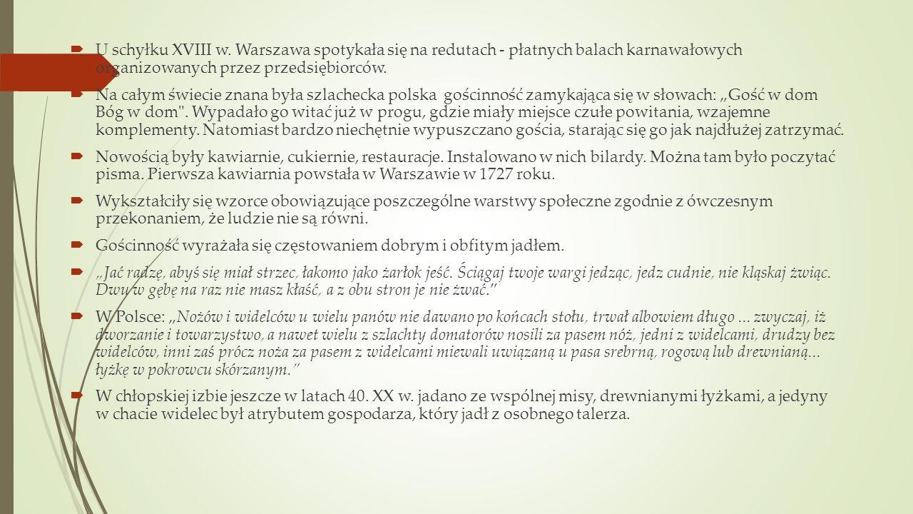 U schyłku XVIII w. Warszawa spotykała się na redutach - płatnych balach karnawałowych organizowanych przez przedsiębiorców. Na całym świecie znana był