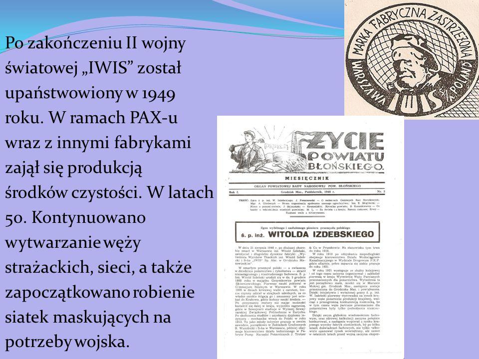 Po zakończeniu II wojny światowej IWIS został upaństwowiony w 1949 roku. W ramach PAX-u wraz z innymi fabrykami zajął się produkcją środków czystości.