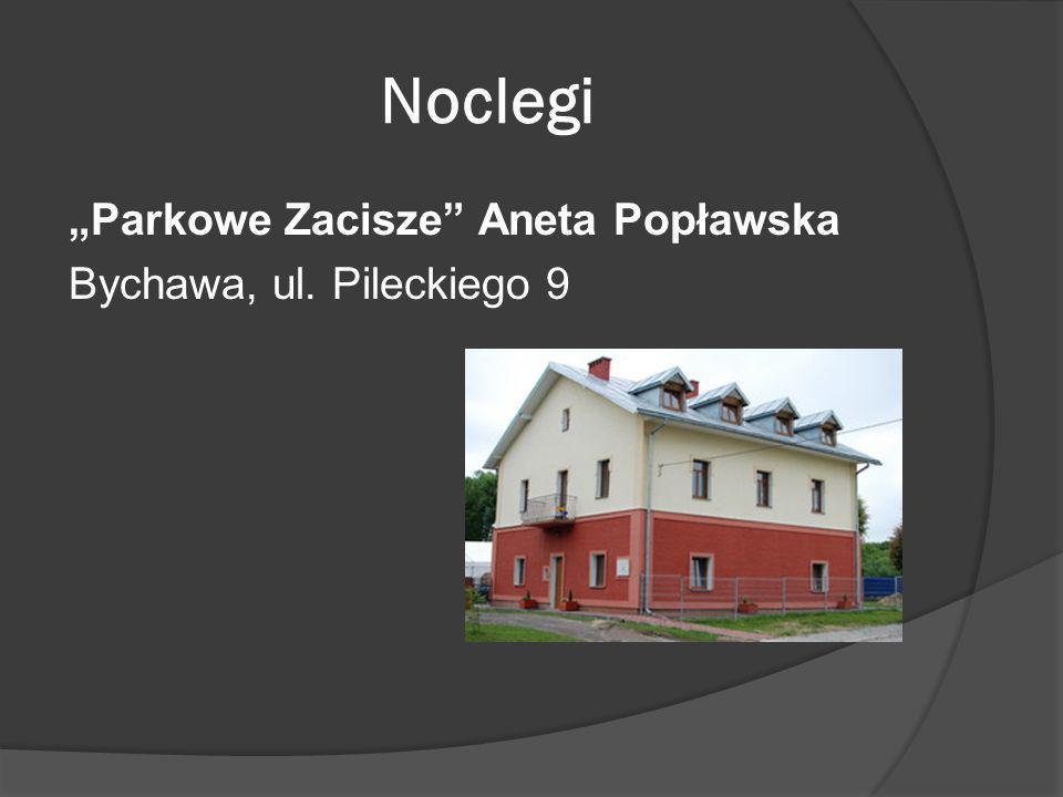 Noclegi Parkowe Zacisze Aneta Popławska Bychawa, ul. Pileckiego 9