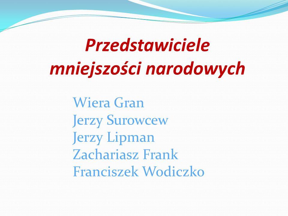 Przedstawiciele mniejszości narodowych Wiera Gran Jerzy Surowcew Jerzy Lipman Zachariasz Frank Franciszek Wodiczko
