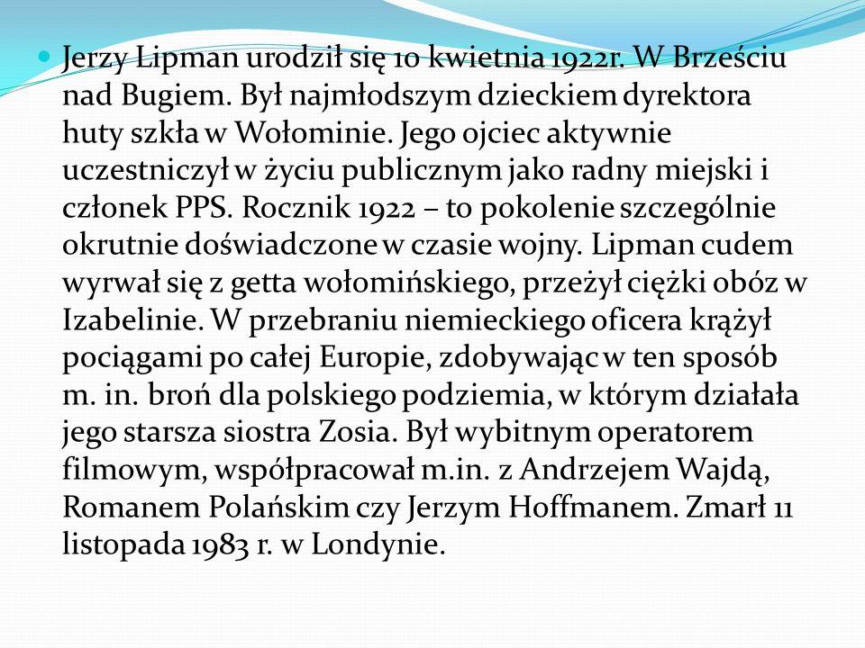 Jerzy Lipman urodził się 10 kwietnia 1922r.W Brześciu nad Bugiem.