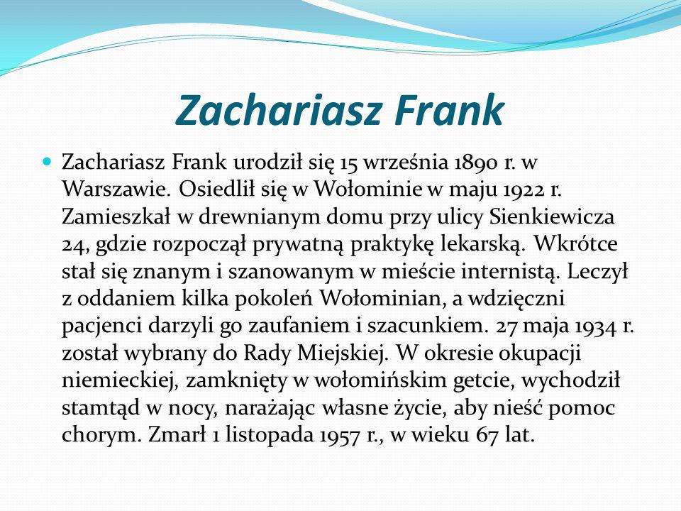 Zachariasz Frank Zachariasz Frank urodził się 15 września 1890 r.