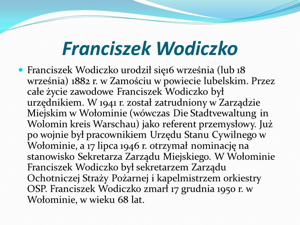 Franciszek Wodiczko Franciszek Wodiczko urodził się16 września (lub 18 września) 1882 r.