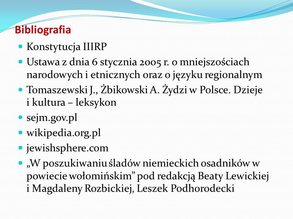 Bibliografia Konstytucja IIIRP Ustawa z dnia 6 stycznia 2005 r.