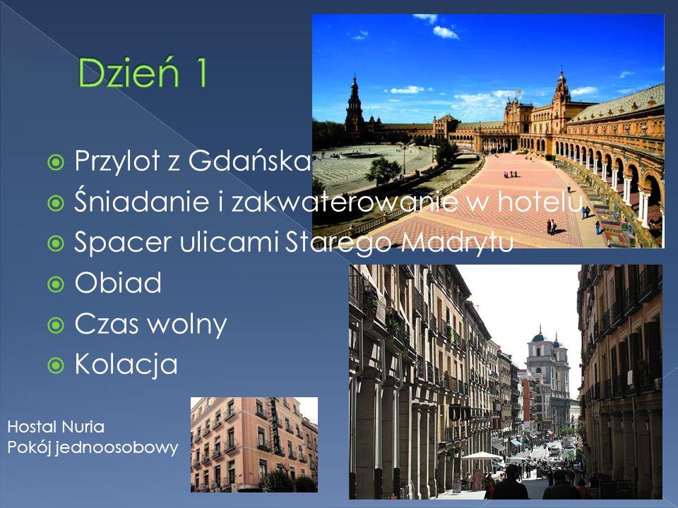 Przylot z Gdańska Śniadanie i zakwaterowanie w hotelu Spacer ulicami Starego Madrytu Obiad Czas wolny Kolacja Hostal Nuria Pokój jednoosobowy