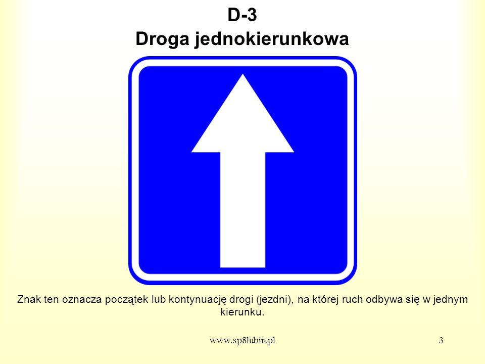 www.sp8lubin.pl34 D-26c Znak ten może być umieszczony w innym miejscu niż po prawej stronie jezdni.