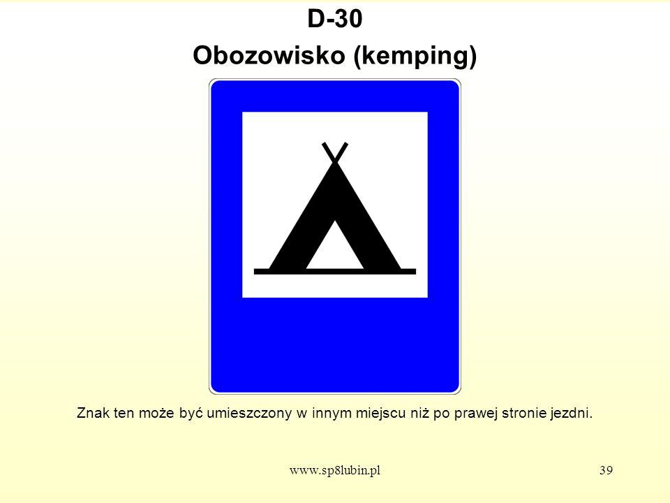 www.sp8lubin.pl39 D-30 Znak ten może być umieszczony w innym miejscu niż po prawej stronie jezdni.