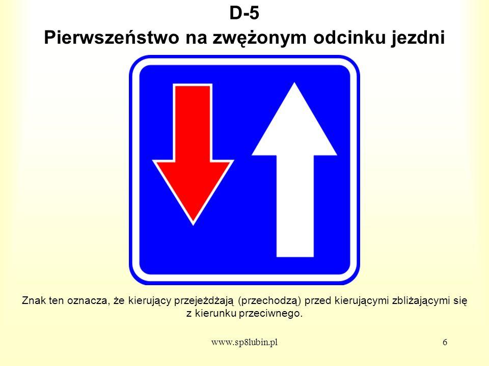 www.sp8lubin.pl17 D-13a Znak ten oznacza początek pasa ruchu po stronie wskazanej na znaku.