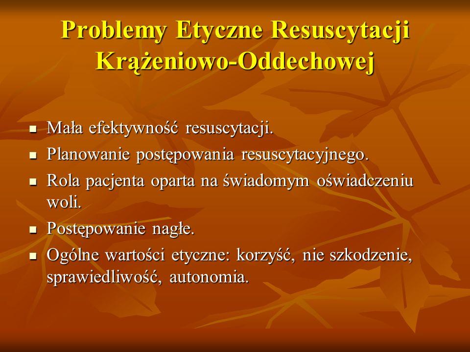 Problemy Etyczne Resuscytacji Krążeniowo-Oddechowej Kiedy leczenie jest daremne (tzn.