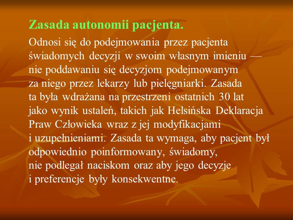 Oświadczenie woli Oświadczenie woli zostało wprowadzone w wielu krajach i podkreśla autonomię pacjenta.