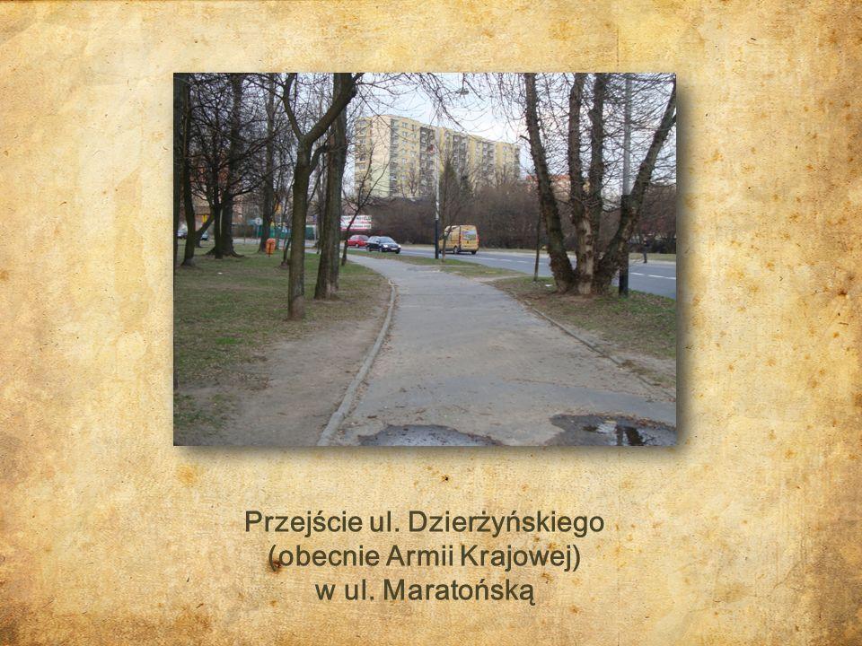 Przejście ul. Dzierżyńskiego (obecnie Armii Krajowej) w ul. Maratońską