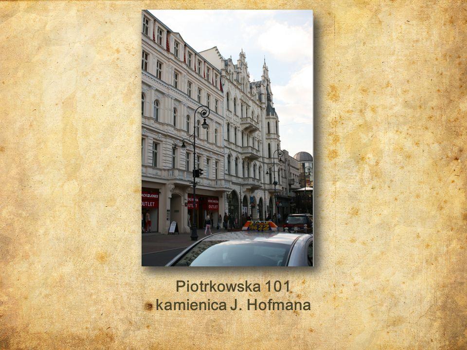 Piotrkowska 101 kamienica J. Hofmana