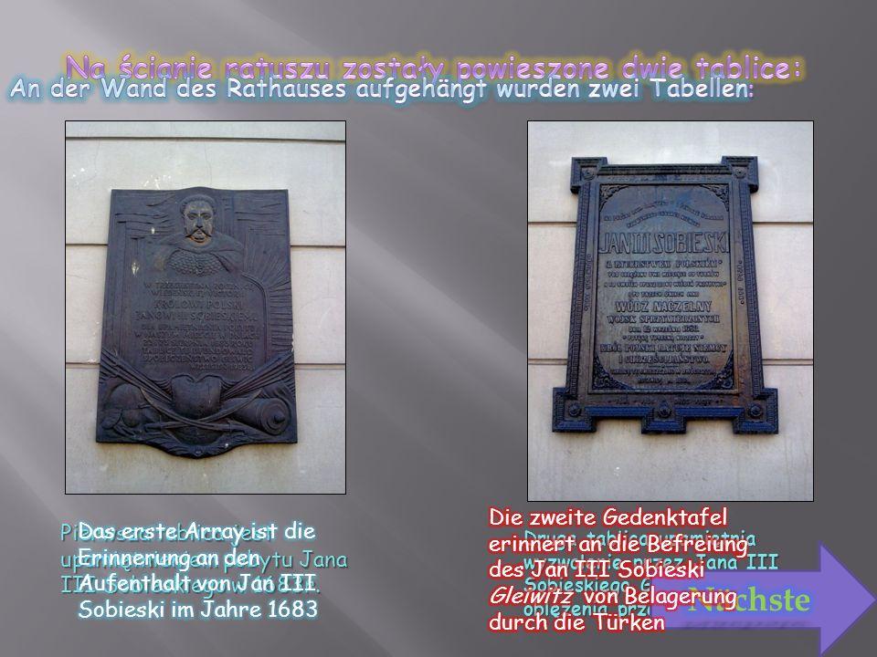 Pierwsza tablica jest upamiętnieniem pobytu Jana III Sobieskiego w 1683r.