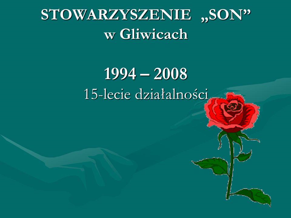 STOWARZYSZENIE SON w Gliwicach 1994 – 2008 15-lecie działalności