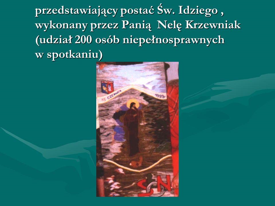 przedstawiający postać Św. Idziego, wykonany przez Panią Nelę Krzewniak (udział 200 osób niepełnosprawnych w spotkaniu)
