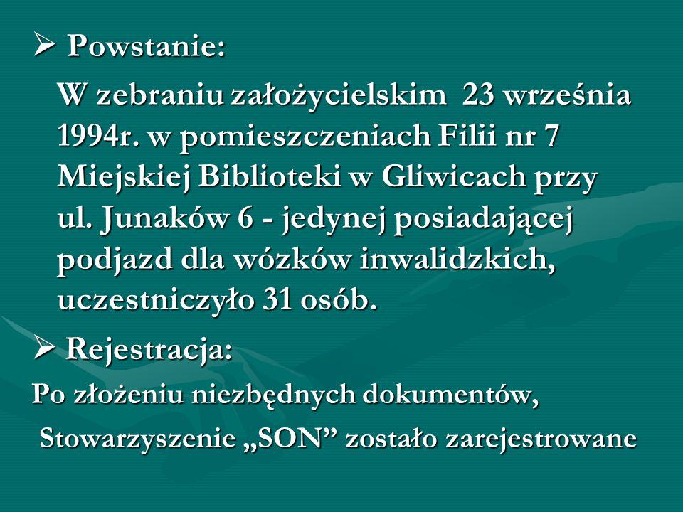 Powstanie: Powstanie: W zebraniu założycielskim 23 września 1994r. w pomieszczeniach Filii nr 7 Miejskiej Biblioteki w Gliwicach przy ul. Junaków 6 -