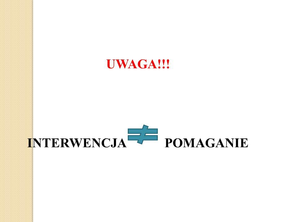 UWAGA!!! INTERWENCJA POMAGANIE