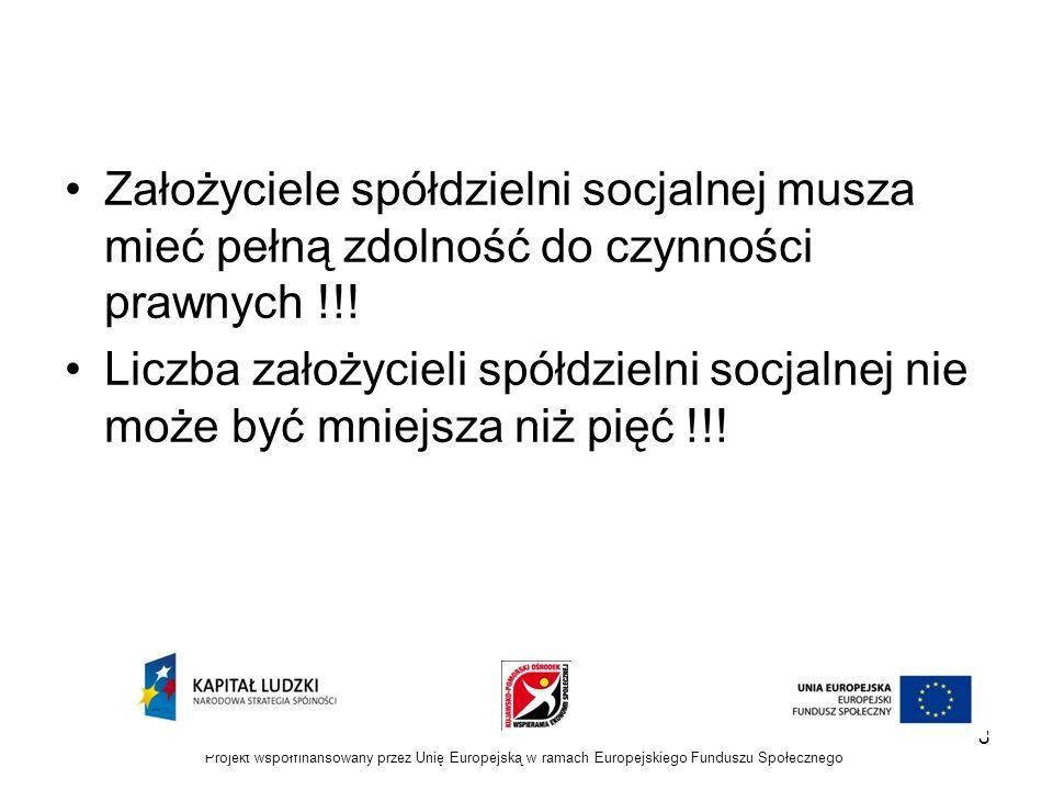 Walne zebranie założycielskie spółdzielni socjalnej Projekt współfinansowany przez Unię Europejską w ramach Europejskiego Funduszu Społecznego