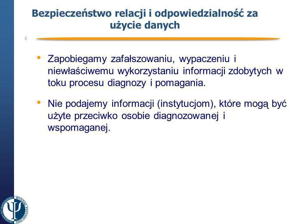 7 Jasny kontrakt Jasne określenie celu diagnozy/pomocy i warunków.