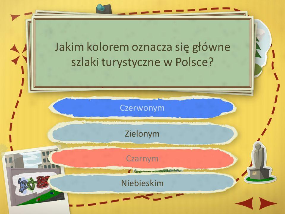 Czerwonym Zielonym Czarnym Niebieskim Jakim kolorem oznacza się główne szlaki turystyczne w Polsce
