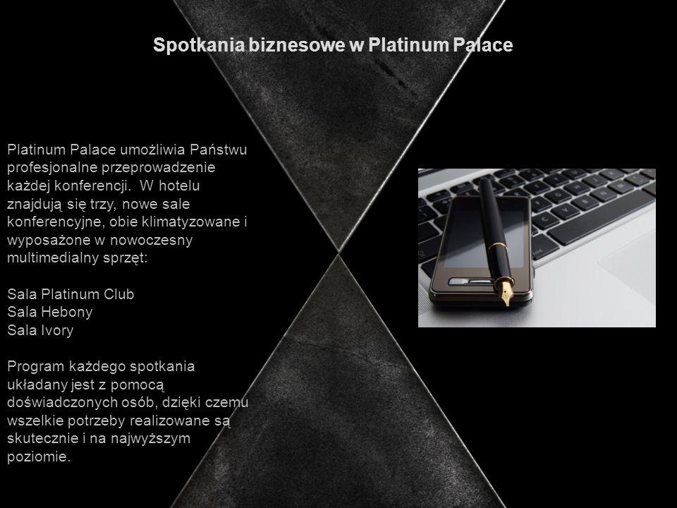 Spotkania biznesowe w Platinum Palace Platinum Palace umożliwia Państwu profesjonalne przeprowadzenie każdej konferencji.