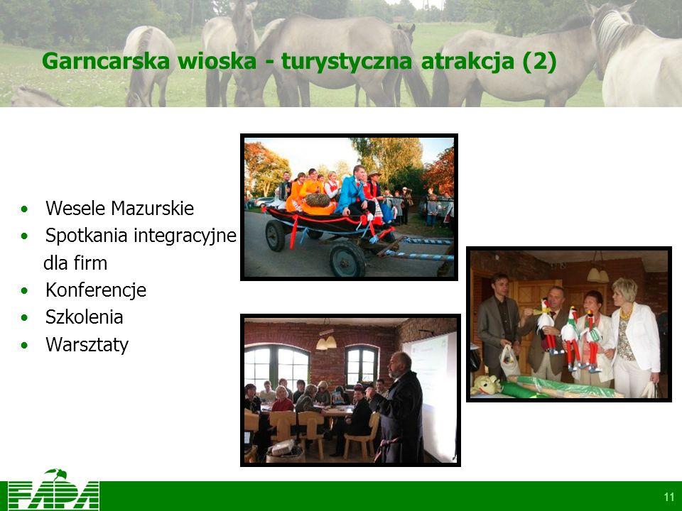 11 Garncarska wioska - turystyczna atrakcja (2) Wesele Mazurskie Spotkania integracyjne dla firm Konferencje Szkolenia Warsztaty