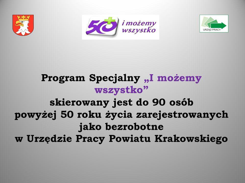 Program Specjalny I możemy wszystko skierowany jest do 90 osób powyżej 50 roku życia zarejestrowanych jako bezrobotne w Urzędzie Pracy Powiatu Krakows
