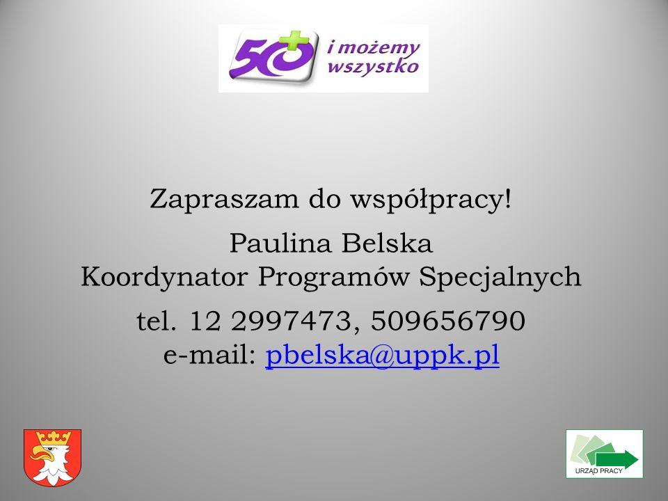 Zapraszam do współpracy! Paulina Belska Koordynator Programów Specjalnych tel. 12 2997473, 509656790 e-mail: pbelska@uppk.plpbelska@uppk.pl