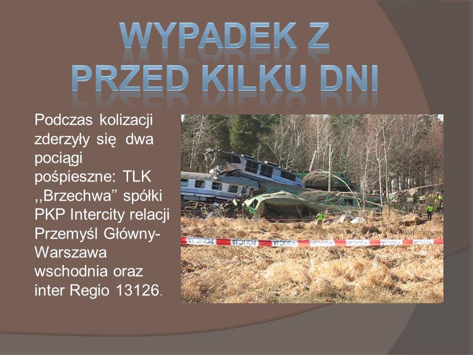 Podczas kolizacji zderzyły się dwa pociągi pośpieszne: TLK,,Brzechwa spółki PKP Intercity relacji Przemyśl Główny- Warszawa wschodnia oraz inter Regio