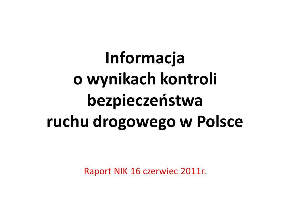 Informacja o wynikach kontroli bezpieczeństwa ruchu drogowego w Polsce Raport NIK 16 czerwiec 2011r.