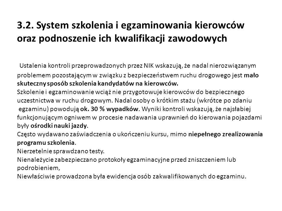 3.2. System szkolenia i egzaminowania kierowców oraz podnoszenie ich kwalifikacji zawodowych Ustalenia kontroli przeprowadzonych przez NIK wskazują, ż