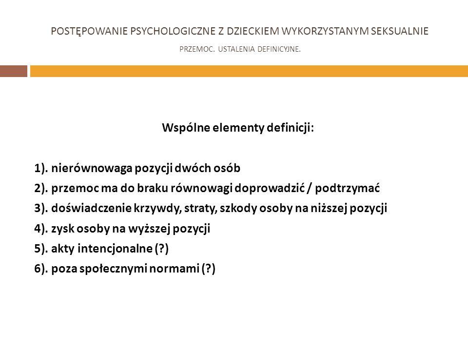 Wspólne elementy definicji: 1).nierównowaga pozycji dwóch osób 2).