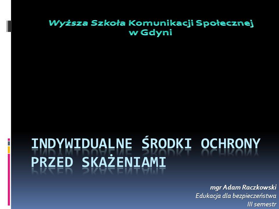 mgr Adam Raczkowski Edukacja dla bezpieczeństwa III semestr