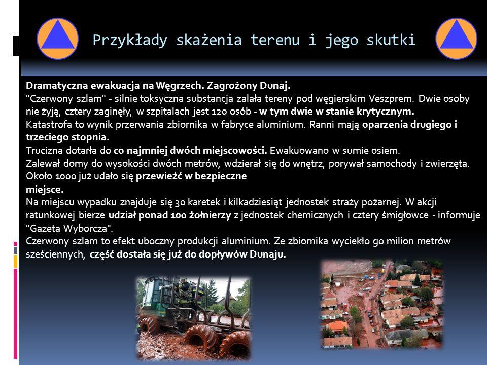 Przykłady skażenia terenu i jego skutki Dramatyczna ewakuacja na Węgrzech. Zagrożony Dunaj.
