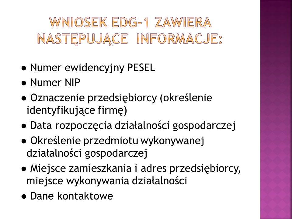 Numer ewidencyjny PESEL Numer NIP Oznaczenie przedsiębiorcy (określenie identyfikujące firmę) Data rozpoczęcia działalności gospodarczej Określenie pr