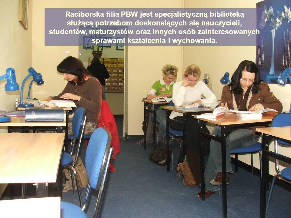 Raciborska filia PBW jest specjalistyczną biblioteką służącą potrzebom doskonalących się nauczycieli, studentów, maturzystów oraz innych osób zaintere