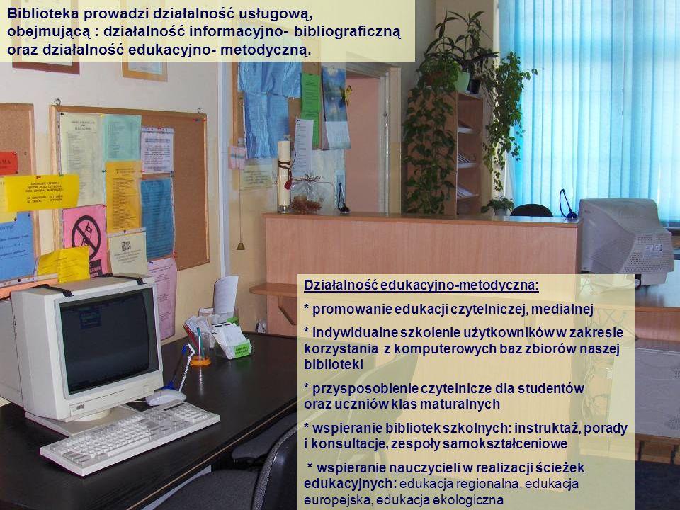 Biblioteka prowadzi działalność usługową, obejmującą : działalność informacyjno- bibliograficzną oraz działalność edukacyjno- metodyczną. Działalność