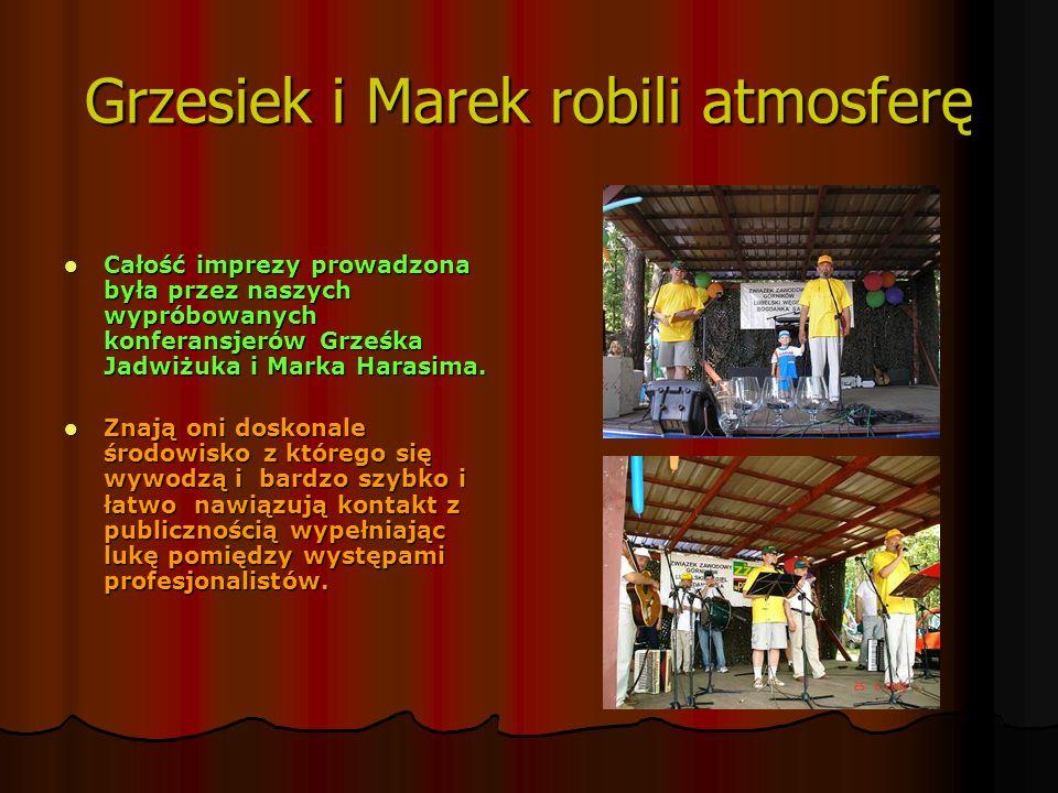 Grzesiek i Marek robili atmosferę Całość imprezy prowadzona była przez naszych wypróbowanych konferansjerów Grześka Jadwiżuka i Marka Harasima. Całość